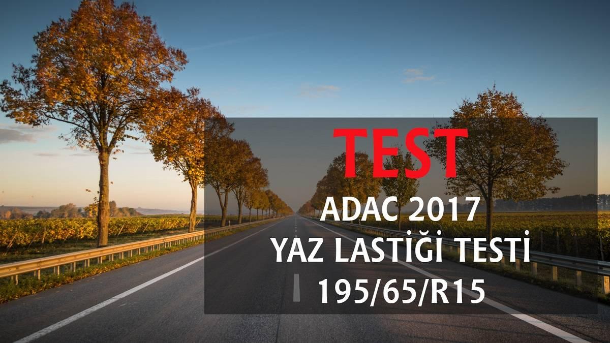 2017 Adac Yaz Lastiği Testi 195/65/R15